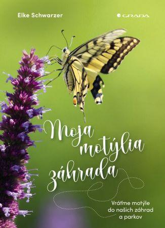 Moja motýlia záhrada - Vráťme motýle do našich záhrad a parkov