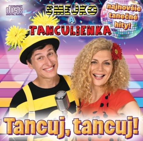 Smejko a Tanculienka: Tancuj Tancuj! - CD - najnovšie tanečné hity!