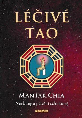 Léčivé Tao - Nej-kung a páteřní čchi-kung