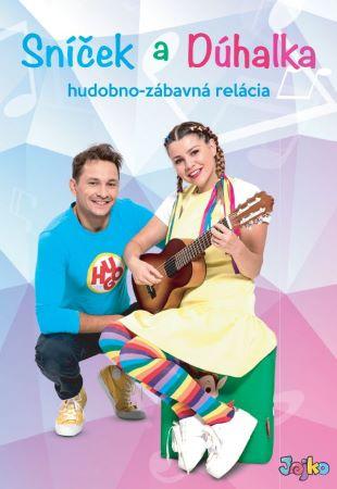 Sníček a Dúhalka: Sníček a Dúhalka - DVD - hudobno zábavná relácia
