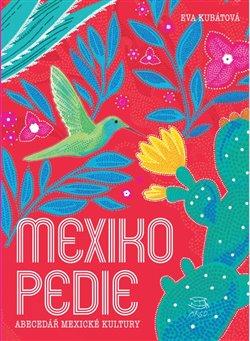 Mexikopedie - Abecedář mexické kultury