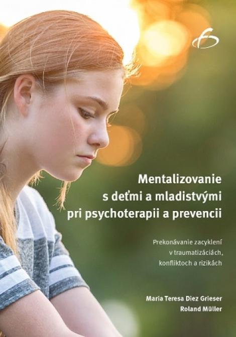 Mentalizovanie s deťmi a mladistvými pri psychoterapii a prevencii -