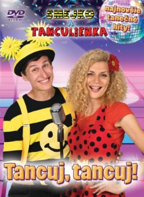 Smejko a Tanculienka: Tancuj Tancuj! (DVD) - najnovšie tanečné hity!