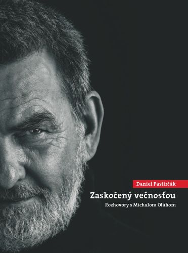 Daniel Pastirčák: Zaskočený večnosťou