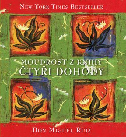 Čtyři dohody (3.vydání) - Kniha moudrosti starých Toltéků
