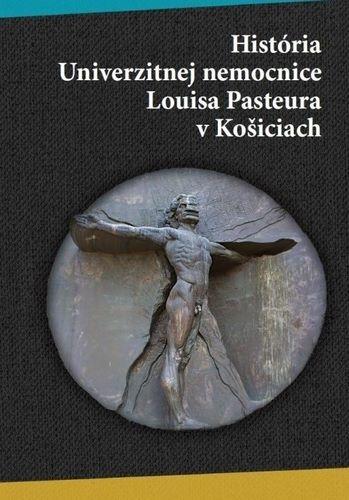 História univerzitnej nemocnice Louisa Pasteura v Košiciach