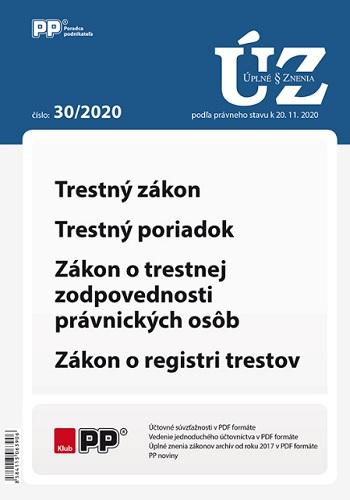UZZ 30/2020 Trestný zákon, Trestný poriadok, Zákon o trestnej zodpovednosti právnických osôb, Zákon