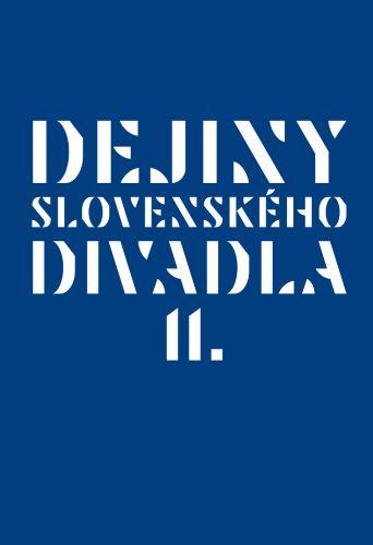 Dejiny slovenského divadla II.