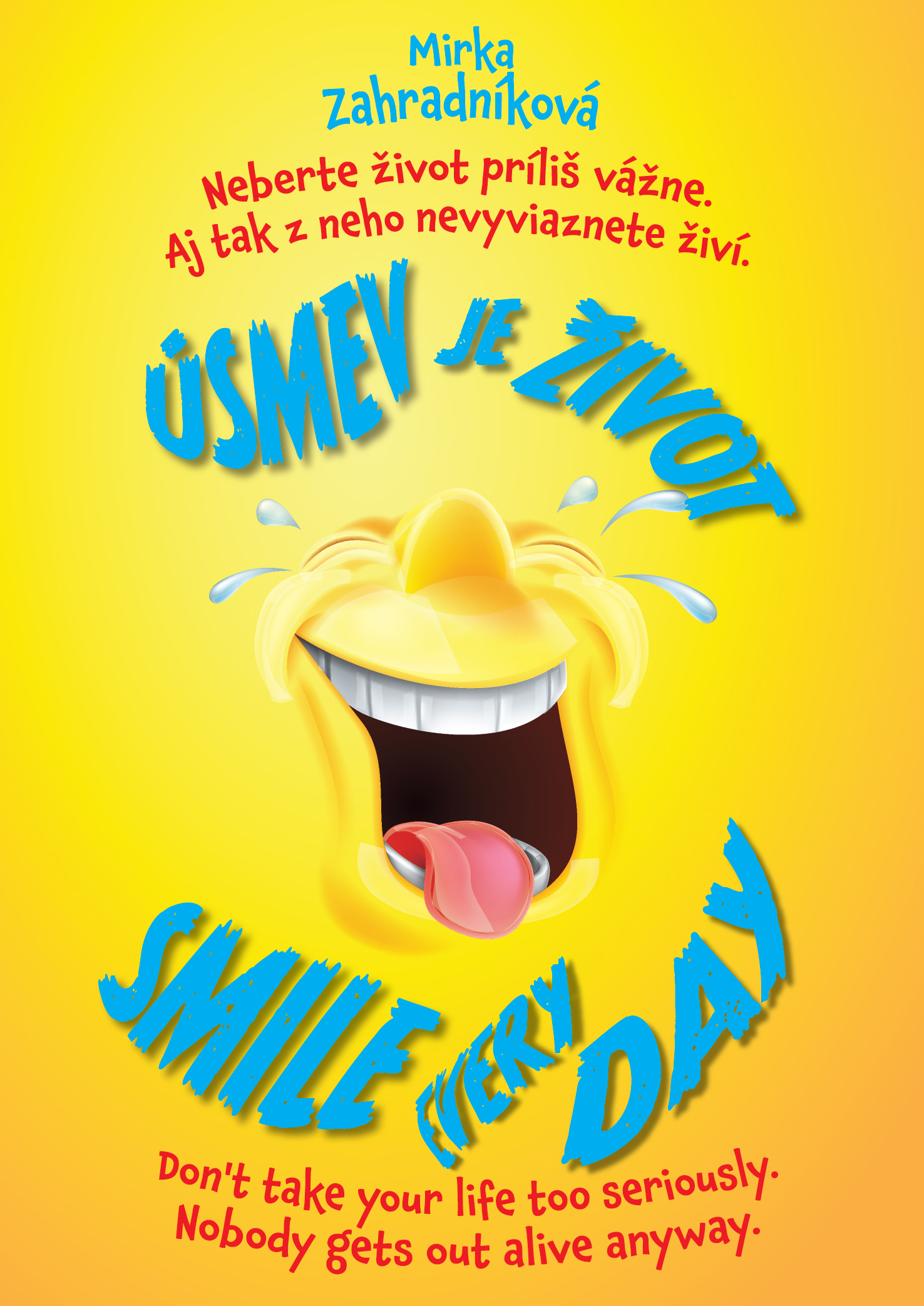 Úsmev je život. Smile every day.