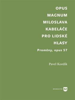 Opus magnum Miloslava Kabeláče pro lidské hlasy