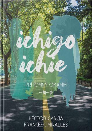 Ichigo - Ichie - Prítomný okamih