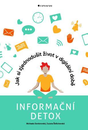 Informační detox - Jak si zjednodušit život v digitální době