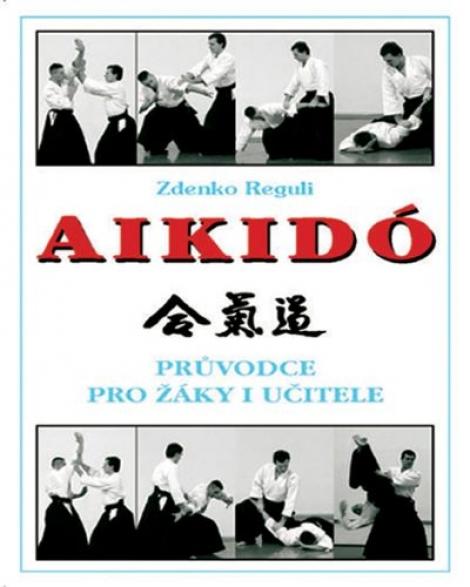 Aikido - Průvodce pro žáky i učitele