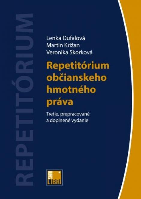 Repetitórium občianskeho hmotného práva (Tretie, prepracované a doplnené vydanie) -