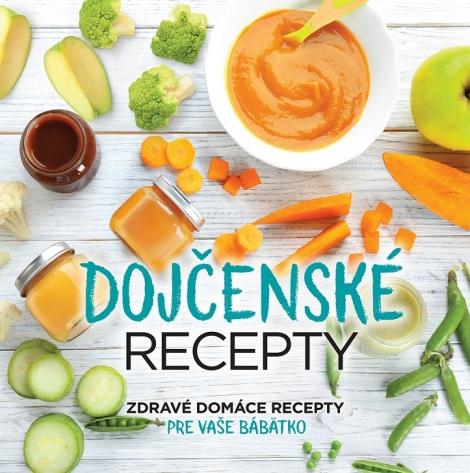 Dojčenské recepty - Zdravé domáce recepty pre vaše bábätko