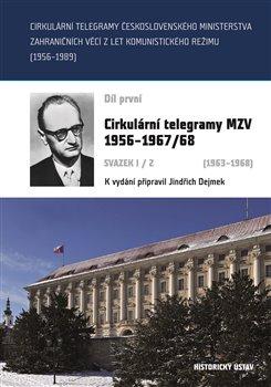 Cirkulární telegramy Československého ministerstva zahraničních věcí z let komunistického režimu (19 - Cirkulární telegramy MZV 19561967/68 (19631968)