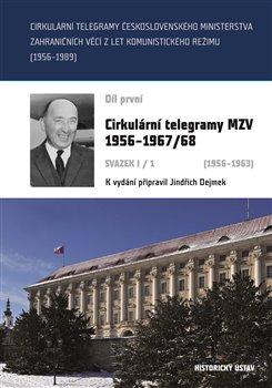 Cirkulární telegramy Československého ministerstva zahraničních věcí z let komunistického režimu (19 - Cirkulární telegramy MZV 19561967/68 (19561963)
