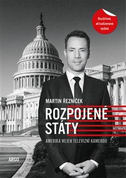 Rozpojené státy - Amerika nejen televizní kamerou