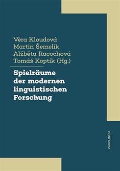 Spielräume der modernen linguistischen Forschung