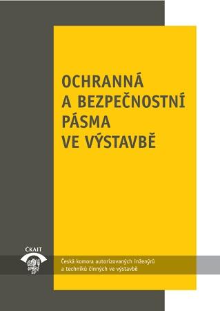 Ochranná a bezpečnostní pásma ve výstavbě (3. vydání)