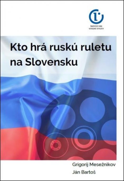 Kto hrá ruskú ruletu na Slovensku -