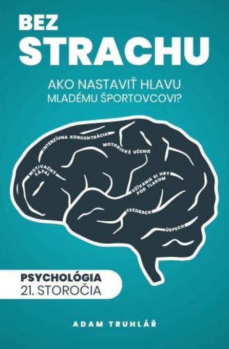 Bez strachu: Ako nastaviť hlavu mladému športovcovi? - Psychológia 21. storočia