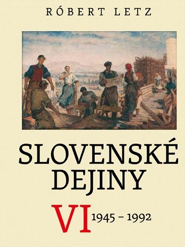 Slovenské dejiny VI