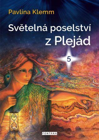 Světelná poselství z Plejád 5 -