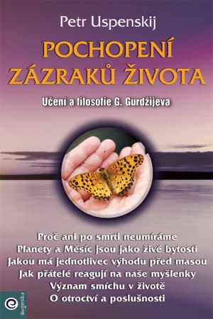 Pochopení zázraků života - Učení a filosofie G. Gurdžijeva