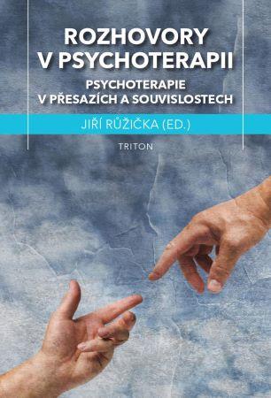 Rozhovory v psychoterapii - Psychoterapie v přesazích a souvislostech
