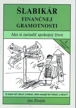 Šlabikár finančnej gramotnosti - Ako si zariadiť spokojný život