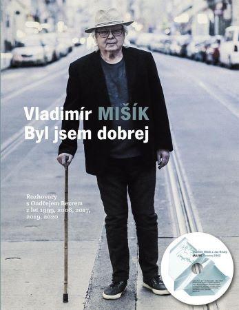 Byl jsem dobrej (1x Audio na CD, 1x kniha) - Rozhovory s Ondřejem Bezrem z let 1999, 2006, 2017, 2020