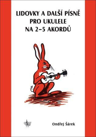 Lidovky a další písně pro ukulele na 25 akordů