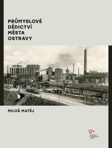 Průmyslové dědictví města Ostravy