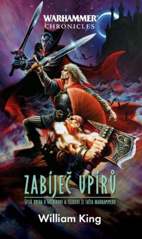 Zabíječ upírů - Šestá kniha o Gotrekovi a Felixovi ze světa Warhammeru
