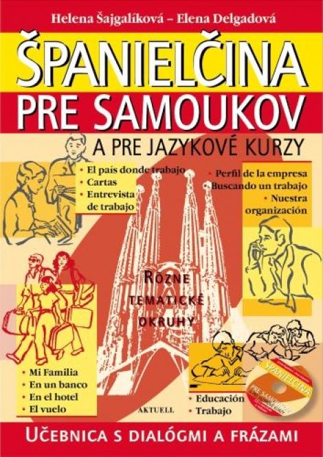 Španielčina pre samoukov a pre jazykové kurzy + 1 CD - Rôzne tematické okruhy