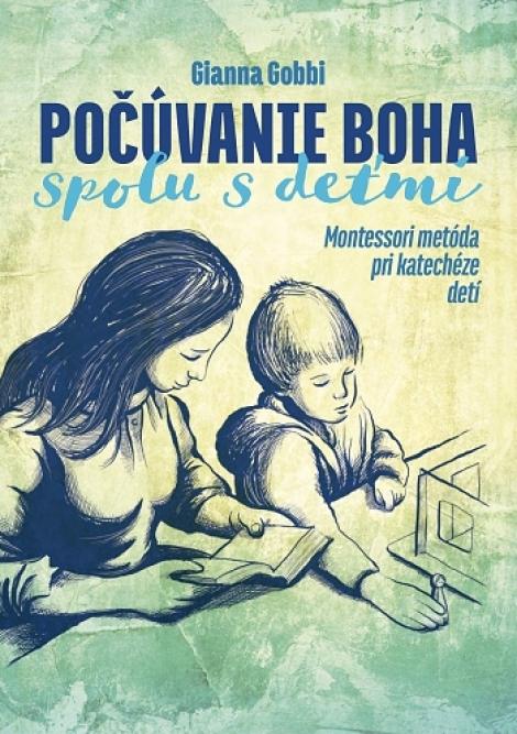 Počúvanie Boha spolu s deťmi - Montessori metóda pri katechéze deti