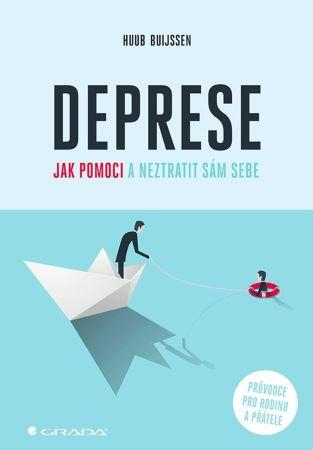 Deprese  Jak pomoci a neztratit sám sebe - Průvodce pro rodinu a přátele