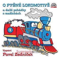 O pyšné lokomotivě a další pohádky o mašinkách (1x CD) -