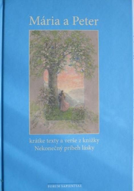 Mária a Peter - krátke texty a verše z knižky Nekonečný príbeh lásky -