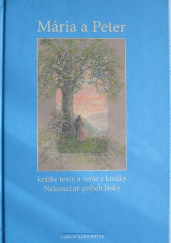 Mária a Peter - krátke texty a verše z knižky Nekonečný príbeh lásky