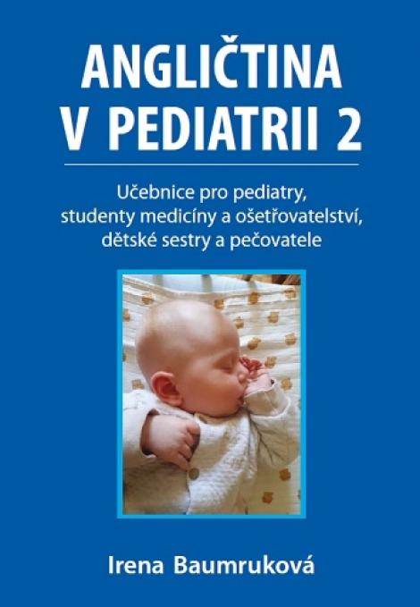 Angličtina v pediatrii 2 - Učebnice pro pediatry, studenty medicíny a ošetřovatelství, dětské sestry a pečovatele