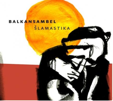 Balkansambel - Šlamastika (Digipack CD)