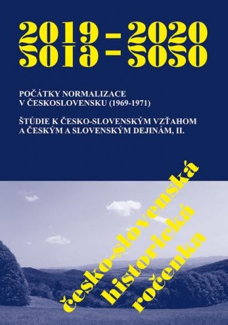 Česko-slovenská historická ročenka 2019 - 2020 - POČÁTKY NORMALIZACE V ČESKOSLOVENSKU (1969-1971), ŠTÚDIE K ČESKO-SLOVENSKÝM VZŤAHOM A ČESKÝM A SLOVENSKÝM DEJINÁM, II.