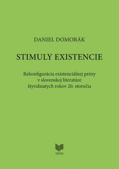 Stimuly existencie - Rekonfigurácia existenciálnej prózy v slovenskej literatúre štyridsiatich rokov 20. storočia