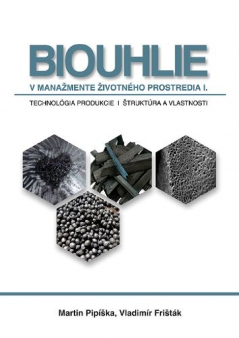 Biouhlie v manažmente životného prostredia I. - Technológie produkcie, štruktúra a vlastnosti