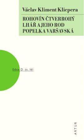 Rohovín Čtverrohý, Lhář a jeho rod, Popelka varšavská