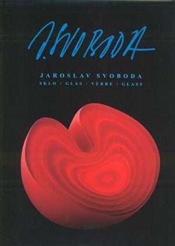 Jaroslav Svoboda - Sklo