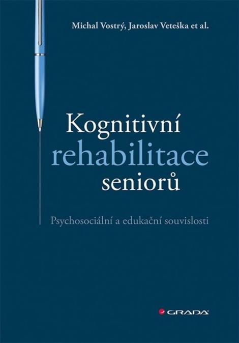 Kognitivní rehabilitace seniorů - Psychosociální a edukační souvislosti