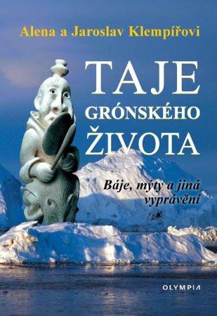 Taje grónského života - Báje, mýty a jiná vyprávění -